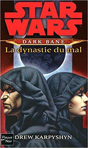 Star Wars - Dark Bane : La Dynastie du Mal - Drew Karpyshyn