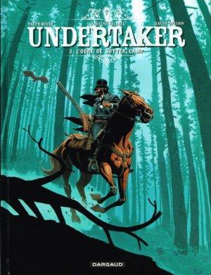 Undertaker - Tome 3 : L'Ogre de Sutter Camp - Dorison & Meyer