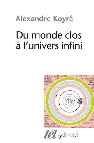 Du monde clos à l'univers infini - Alexandre Koyré