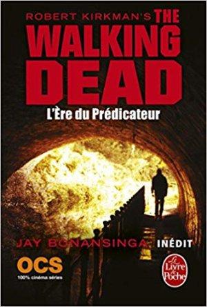 The Walking Dead : L'Ere du Prédicateur - Jay Bonansinga