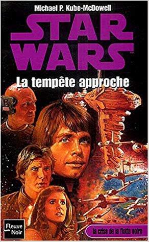 Star Wars - La Crise de la Flotte Noire  - Tome 1 : La Tempête approche - M. Kubé-McDowell