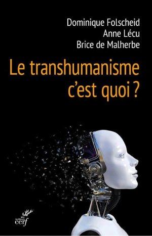 Le transhumanisme, c'est quoi ? - Folscheid, Lécu & de Malherbe