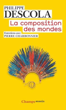 La composition des mondes - Philippe Descola