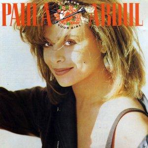 Forever Your Girl - Paula Abdul