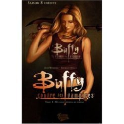 Buffy contre les vampires - Saison 8 Tome 1 - Joss Whedon