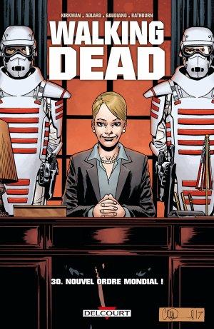 Walking Dead - Tome 30 : Nouvel Ordre Mondial !