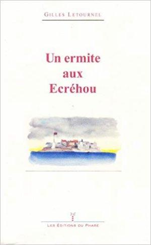 Un ermite aux Ecréhou - Gilles Letournel