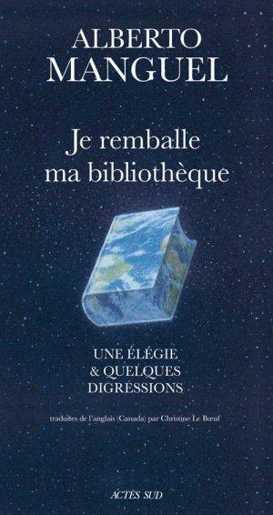 Je remballe ma bibliothèque - Alberto Manguel