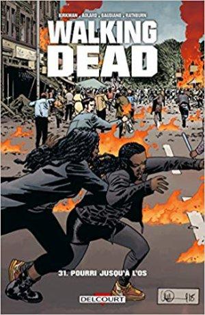 Walking Dead - Tome 31 : Pourri jusqu'à l'os