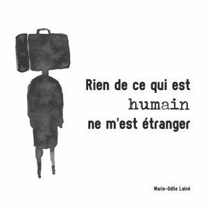 Rien de ce qui est humain ne m'est étranger - Marie-Odile Lainé