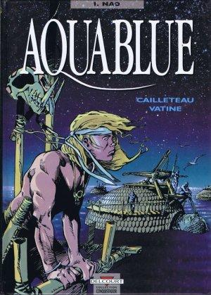Aquablue - Tome 1 : Nao - Thierry Cailleteau & Olivier Vatine
