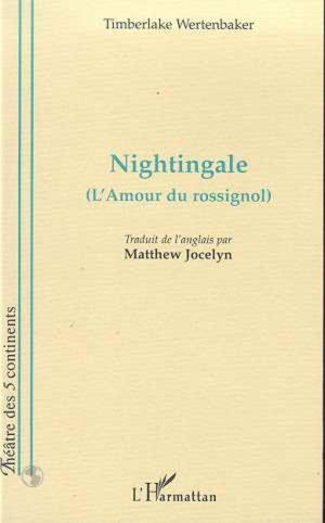 Nightingale (L'Amour du rossignol) - Timberlake Wertenbaker - 2500ème article