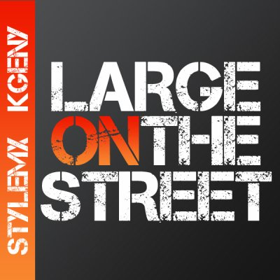 Large On The Street (2011)