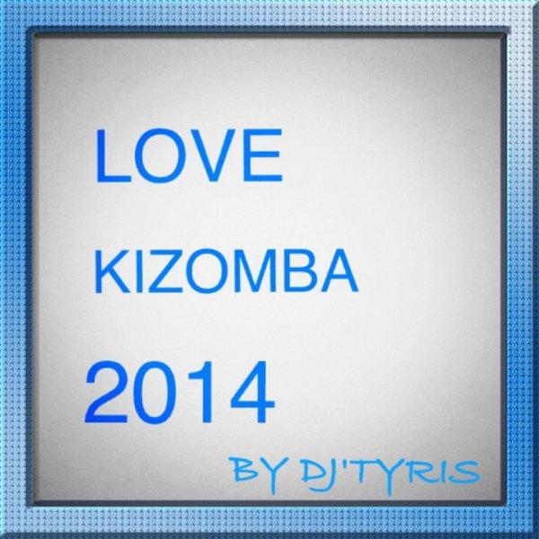 Love kizomba 2014 by DJ'TYRIS