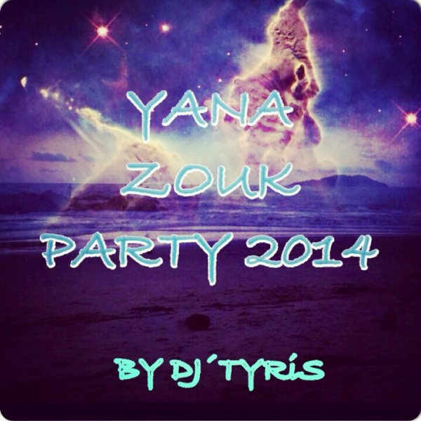 YANA ZOUK PARTY 2014-DJ´TYRIS