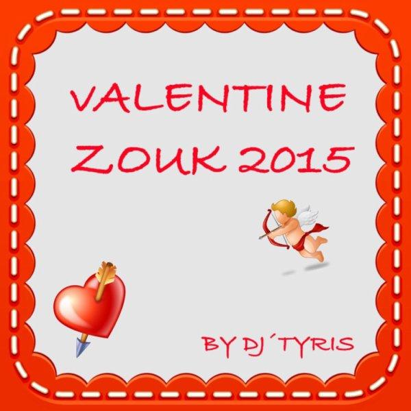 Valentine ZOUK 2015 by DJ'TYRIS