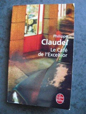 LE CAFE DE L'EXCELSIOR de PHILIPPE CLAUDEL commentaire littéraire du roman