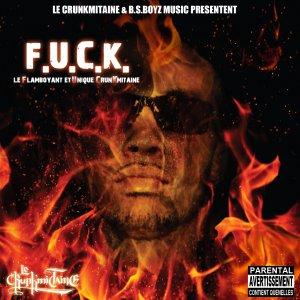 | Facebook | Myspace | La Radio  | DirtyFrancais | Le Crunkmitaine & BSBoyz Music présente : F.U.C.K