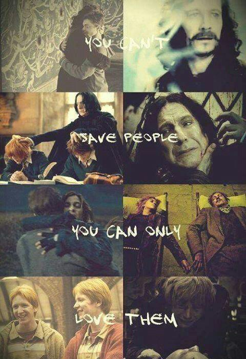 You Can't Save People But You Can Only Love Them...