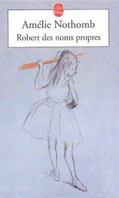 .:: Robert des Noms Propres - Amélie Nothomb ::.