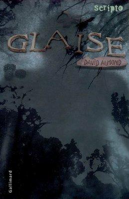 .:: Glaise - David Almond ::.