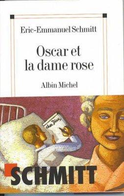 .:: Oscar et le Dame Rose - Éric-Emmanuel Schmitt  ::.