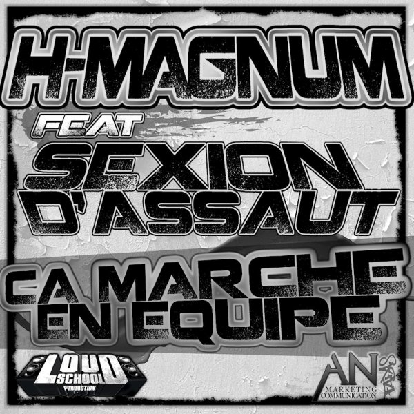 """H-MAGNUM ft SEXION D'ASSAUT CA MARCHE EN EQUIPE """"BIENTOT LE CLIP"""""""