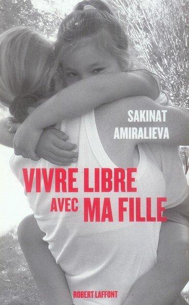 Vivre libre avec ma fille