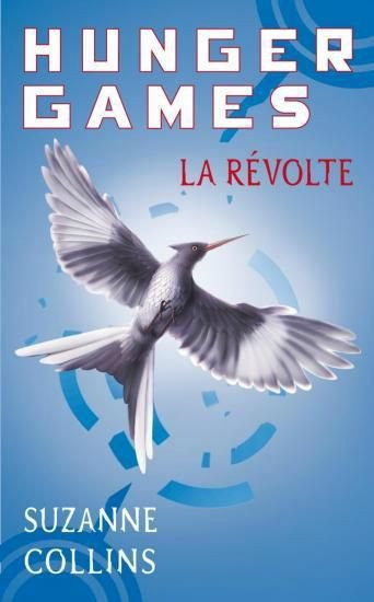 Hunger Games : Tome 3, la révolte