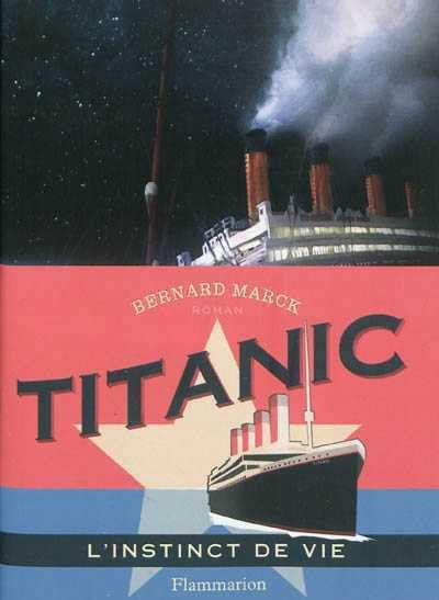 Titanic, l'instinct de vie