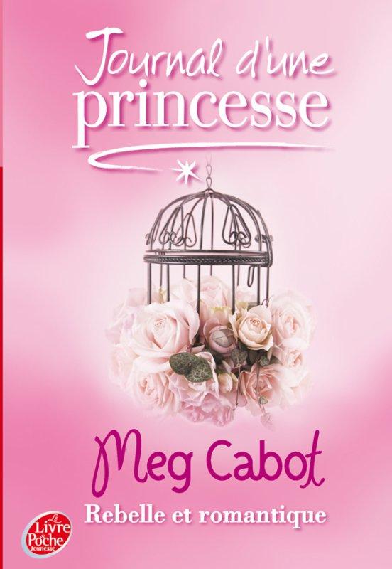 Le journal d'une princesse tome 6 : Rebelle et romantique