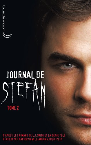 Le journal de Stefan - Tome 2 : La soif de sang