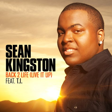 Sean Kingston ft. T.I. - Back 2 Life (Live It Up) (Prod. by J.R Rotem)