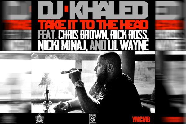DJ Khaled Ft. Chris Brown, Rick Ross, Nicki Minaj & Lil Wayne  - Take It To The Head