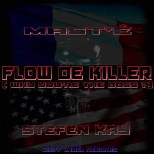 "Mast'é and Stefen kay : ""flow de killer 'why you're the boss?)"""
