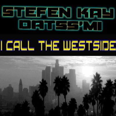 Du rap pour ceux qui le meritent / i call the westside ( with stefen kay ) (2013)