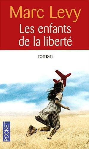 LES ENFANTS DE LA LIBERTE MARC LEVY