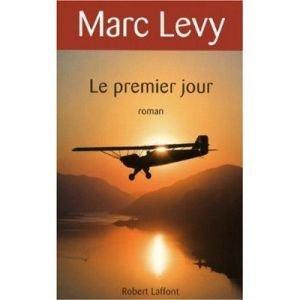 LE PREMIER JOUR MARC LEVY