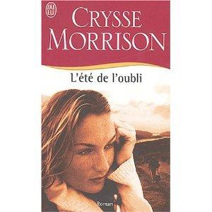 L'ETE DE L'OUBLI CRYSSE MORRISON