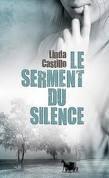 LE SERMENT DU SILENCE LINDA CASTILLO