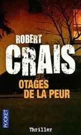 OTAGES DE LA PEUR ROBERT CRAIS