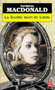 LA DOUBLE MORT DE LINDA PATRICIA MACDONALD