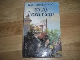 VU DE L'EXTERIEUR KATHERINE PANCOL