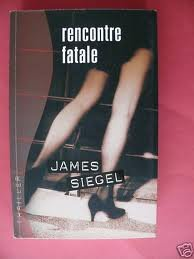 RENCONTRE FATALE JAMES SIEGEL