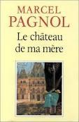 LA GLOIRE DE MON PERE/ LE CHATEAU DE MA MERE MARCEL PAGNOL