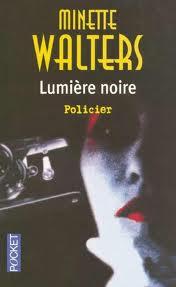 LUMIERE NOIRE MINETTE WALTERS