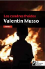 LES CENDRES FROIDES VALENTIN MUSSO