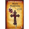 MARIE MADELEINE LE LIVRE DU POETE KATHLEEN MCGOWAN