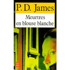 MEURTRES EN BLOUSE BLANCHE P.D. JAMES
