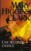 UNE SECONDE CHANCE MARY HIGGINS CLARK